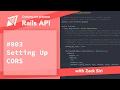 Rails API: Setting up Cors - [003]