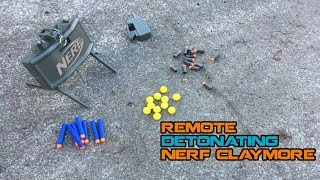 NERF CLAYMORE w/ REMOTE DETONATION