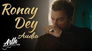 Ronay Dey | Arth | FULL AUDIO (320kbps) | SONG | HKC Music | Sahir Ali Bagga