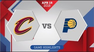 Indiana Pacers vs Cleveland Cavaliers Game 1: April 15, 2018