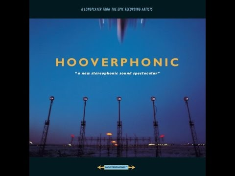 Hooverphonic - The New Stereophonic Sound Spectacular (Full
