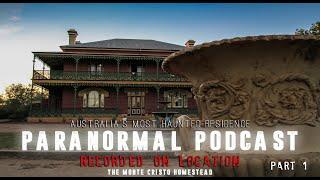 Podcast - Monte Cristo Homestead: Australia's Most Haunted House - Pt. 1