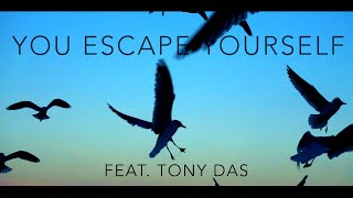 Nandan Gautam – You Escape Yourself [feat. Tony Das]