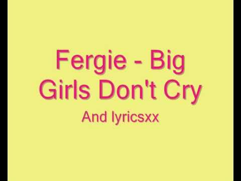 Fergie Big Girls Don't Cry Lyrics