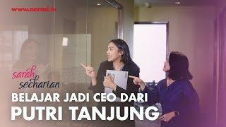 Putri Tanjung, Anak Pengusaha yang Mau Usaha (FULL VERSION) | Sarah Secharian