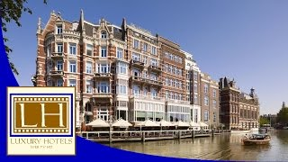 Luxury Hotels – De L'Europe – Amsterdam