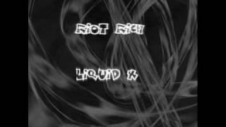 Liquid X - RIoT Rich