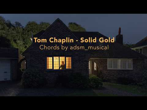 Tom Chaplin - 'Solid Gold' with chords and lyrics