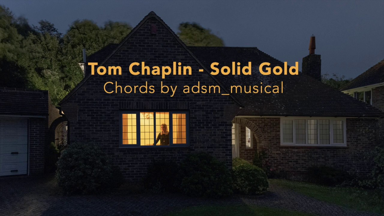 Tom Chaplin Solid Gold With Chords And Lyrics