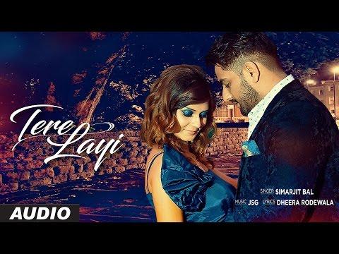 Latest Punjabi Songs 2016   Simarjit Bal   Tere Layi   New Punjabi Songs 2016   T-Series