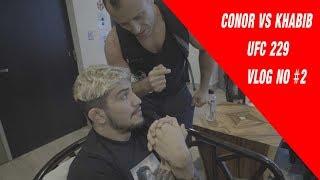 UFC 229 Conor McGregor Vs Khabib FIGHT CAMP VLOG #2