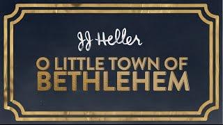 JJ Heller - O Little Town of Bethlehem (Official Lyric Video)