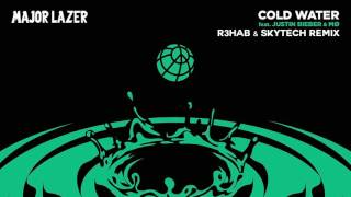 Major Lazer & Justin Bieber - Cold Water (R3hab vs Skytech Remix)