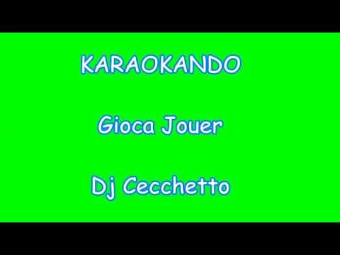 Karaoke Italiano - Gioca Jouer - Dj Cecchetto ( Testo )
