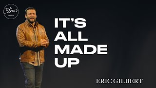 """It's All Made Up 