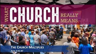 The Church Multiplies - Acts 2:42-47