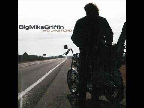 Big Mike Griffin - Two Lane Road