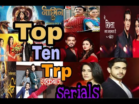 Top Ten Tv Serial Of August 2017 On The Basis Of Trp