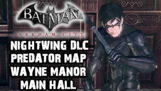 Batman: Arkham City - Nightwing DLC - Wayne Manor Main Hall (Predator)