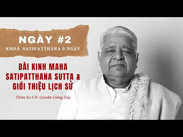 Ngày #2 Khoá Sati: Tên Bài Kinh Maha Satipatthana Sutta & Giới Thiệu Lịch Sử - Tứ Niệm Xứ Giảng Giải