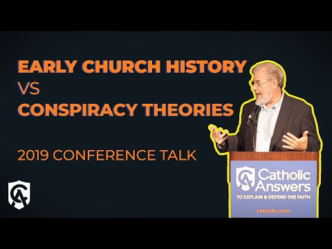 The Apostasy That Wasn't: Early Church History Versus Conspiracy Theories