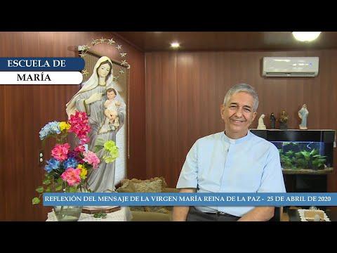 Escuela de María - Reflexión del Mensaje de la Virgen María Reina de la Paz del 25 de abril de 2020