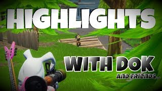 Fortnite Highlights with DOK and friends 9: All The Rockets (Getting Carried)