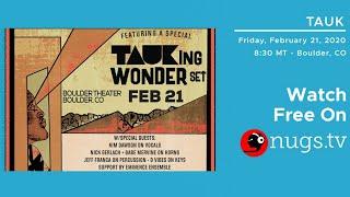 Tauk Live at Boulder Theater, Boulder, CO 2/21/2020