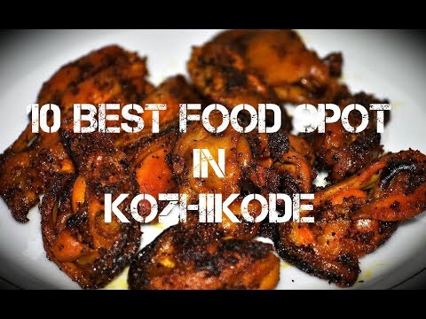 10 BEST FOOD SPOT IN KOZHIKODE