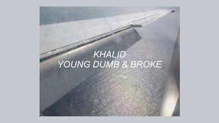 Video YOUNG DUMB & BROKE // KHALID (LYRICS) download MP3, 3GP, MP4, WEBM, AVI, FLV Mei 2018
