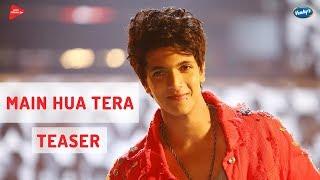 Avi | Main Hua Tera | Teaser | Remo D'Souza | Gaana Original