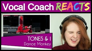 Vocal Coach reacts to Tones and I - Dance Monkey (Live)