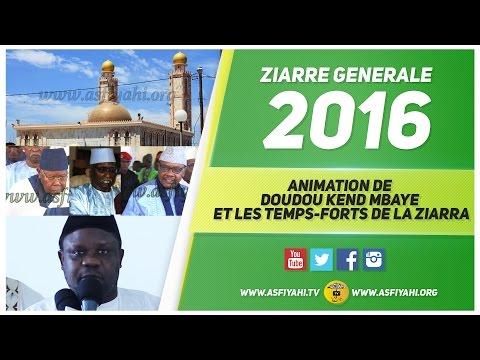 ZIARRE GENERALE 2016 - Animation de Doudou Kend Mbaye et les temps-forts