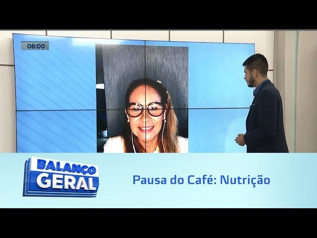 Pausa do Café: Nutrição