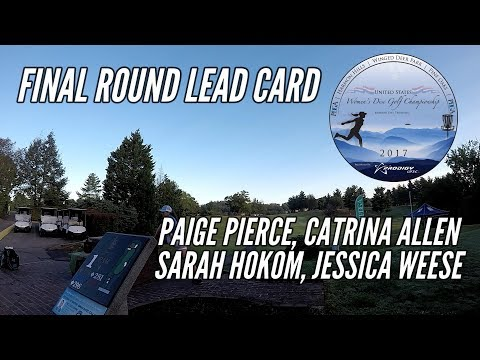 2017 US Women's Disc Golf Championship: Final Round Lead Card (Pierce, Allen, Hokom, Weese)
