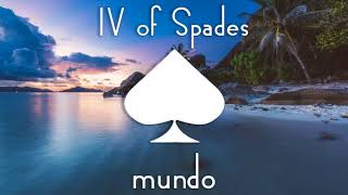 IV OF SPADES - Mundo [Studio Version & Better Audio]