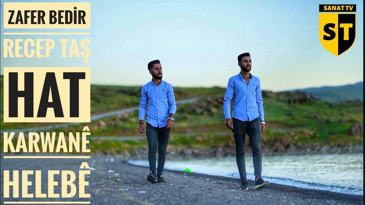 Zafer Bedir & Recep Taş. Hat Karwanê Helebê    HD  Yeni Klip