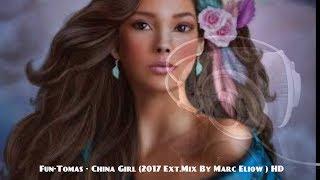 Fun-Tomas - China Girl (2017 Ext.Mix By Marc Eliow ) HD