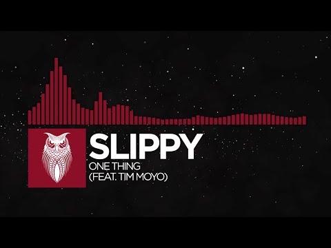 [Trap] - Slippy - One Thing (feat. Tim Moyo)