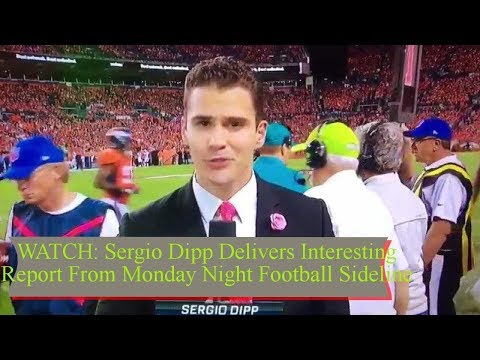 WATCH: Sergio Dipp Delivers Interesting Report From Monday Night Football Sideline || TENTEN TV