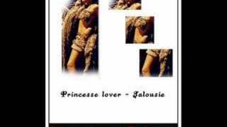 La jalousie - Princess lover