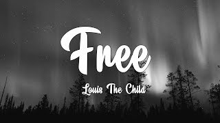 Louis The Child - Free feat Drew Love