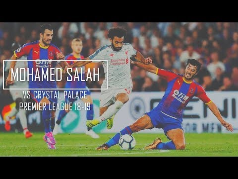 Mohamed Salah vs Crystal Palace FHD 1080p (Away) - Crystal Palace vs Liverpool 0-2 (20-08-2018)