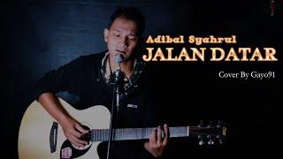JALAN DATAR - ADIBAL SYAHRUL ( COVER GAYO91 ) AKUSTIK VERSION