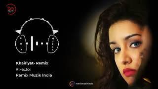 Khairiyat  Remix  R Factor  Chhichhore  Arijit Singh  Sushant, Shraddha  Remix Muzik India