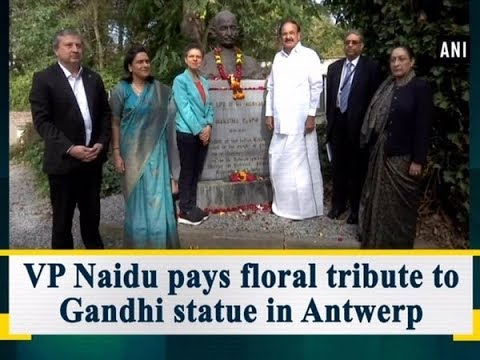 VP Naidu pays floral tribute to Gandhi statue in Antwerp - #ANI News