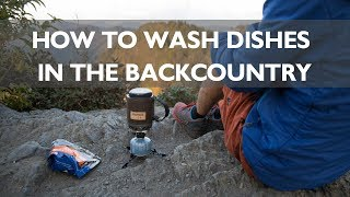 How to Wash Dishes in the Backcountry: Leave No Trace Skills Series