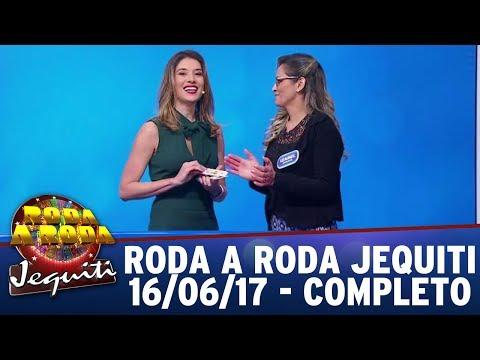 Roda A Roda Jequiti (16/06/17) - Completo