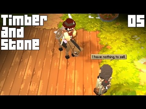 "Timber and Stone Gameplay Part 5 - ""Trader Noes!!!""(1.63 Walkthrough)"