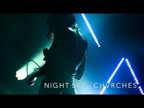 NIGHT SKY - CHVRCHES